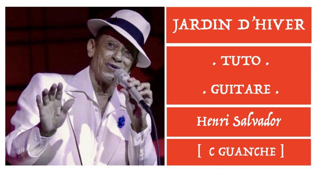 Jardin D Hiver Henri Salvador Tuto Guitare C Guanche Le Blog