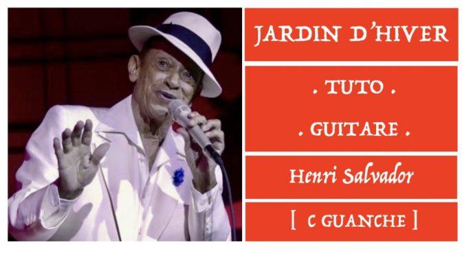 Jardin D'Hiver – Henri Salvador – Tuto Guitare