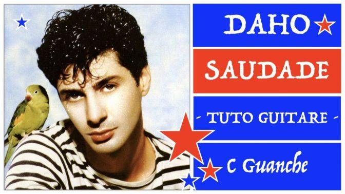 DAHO – SAUDADE – Tuto Guitare