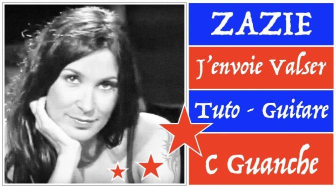 ZAZIE – J'envoie Valser – Tuto Guitare